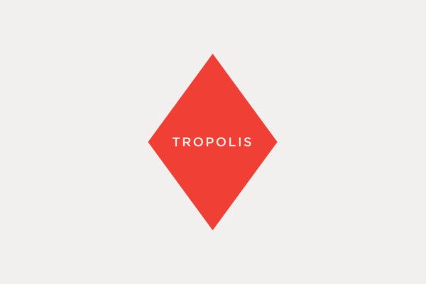 Tropolis
