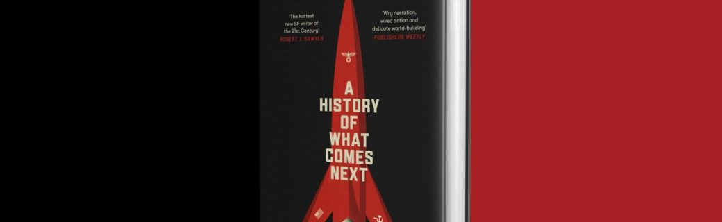 Behold the UK cover for A History of What Comes Next